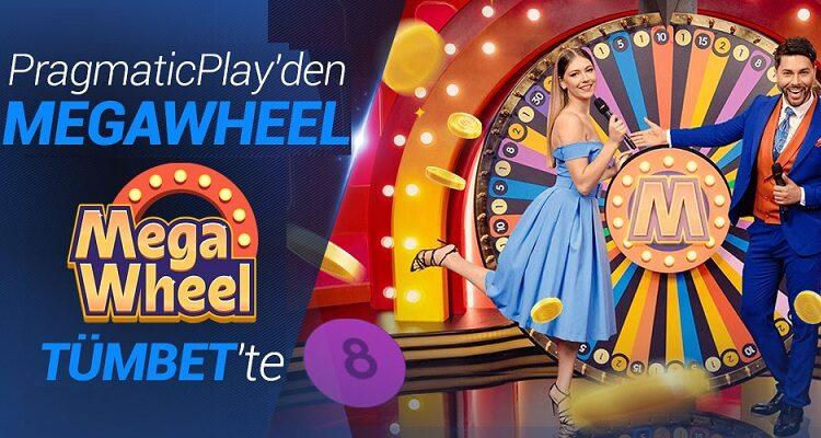 Mega Wheel Tümbet'te